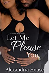 Let Me Please You: A McClain Family Novella (McClain Brothers Book 5) Kindle Edition