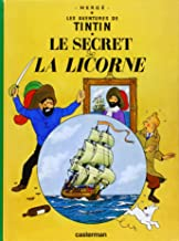 Les Aventures de Tintin:Le Secret de La Licorne (French Edition of The Secret of the Unicorn)