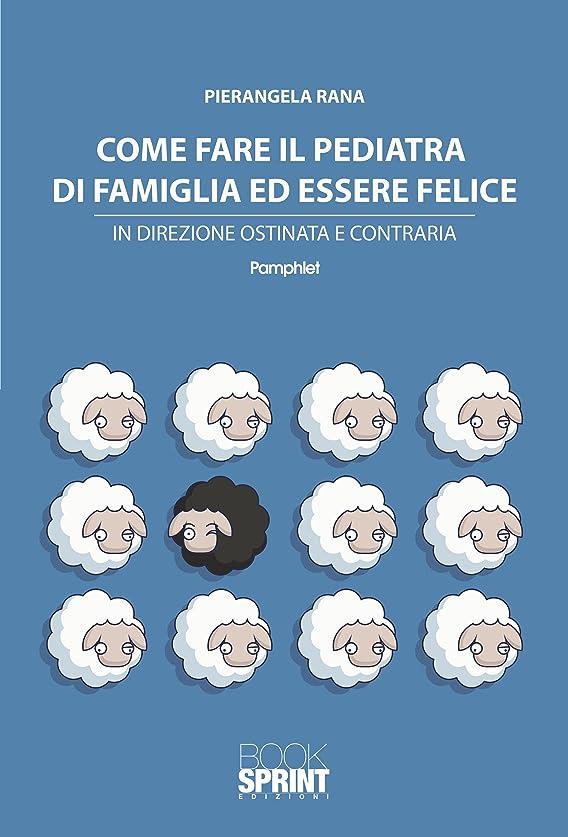 かすれたコールインタネットを見るCome fare il pediatra di famiglia ed essere felice (Italian Edition)