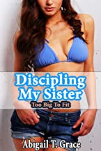 Disciplining My Sister: Too Big To Fit (First Time Step Taboo)