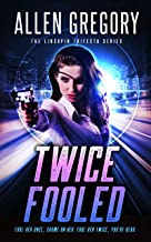 Twice Fooled: Book 2 of the Linchpin Trifecta Series