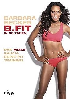 B.FIT in 30 Tagen: Das Miami-Bauch-Beine-Po-Training (German Edition)