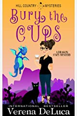 Bury the Cups: A Dragon Cozy Mystery (Hill Country Mysteries Book 5) Kindle Edition