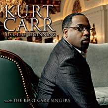 the kurt carr singers just the beginning