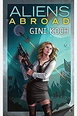 Aliens Abroad (Alien Novels Book 16) Kindle Edition