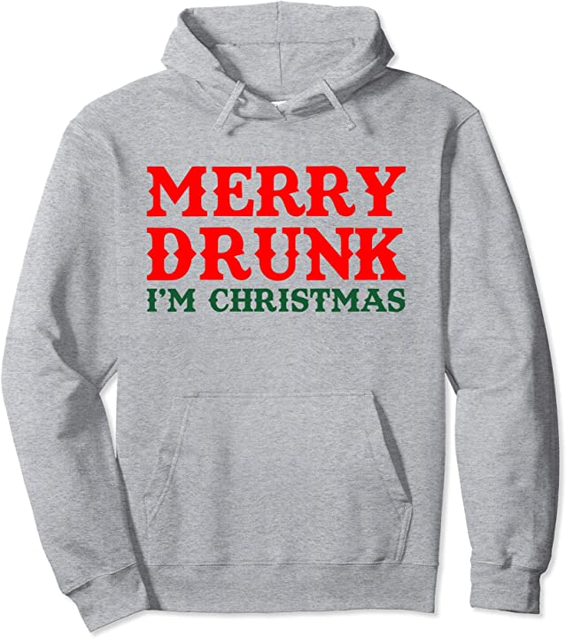 Merry Drunk I'm Christmas Wine Lover Funny Drinking Pullover Hoodie