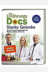 Die Ernährungs-Docs - Starke Gelenke: Die besten Ernährungsstrategien bei Rheuma, Arthrose, Gicht & Co. Relié