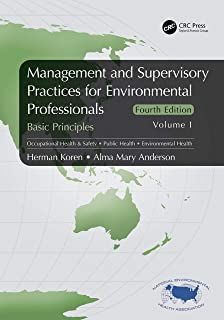 Management and Supervisory Practices for Environmental Professionals: Basic Principles, Volume I