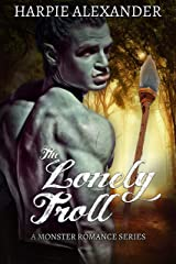 The Lonely Troll (B08137BY3C Book 1) Kindle Edition