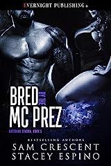 Bred by the MC Prez (Breeding Season Book 5) Kindle Edition