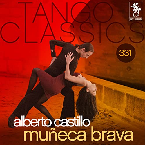 Tango Classics 331: Muñeca Brava by Alberto Castillo on ...