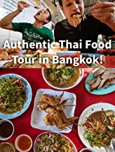 Authentic Thai Food Tour in Bangkok!