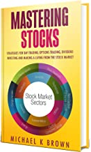 Mastering Stocks 2020: Strategies for Day Trading, Options Trading, Dividend Investing and Making a Living from the Stock Market