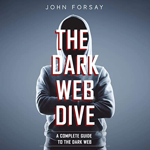 Books By John Forsay Michael Purcell_the Dark Web Dive A Complete ...