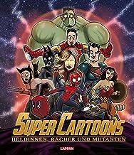Super Cartoons: Heldinnen, Rächer und Mutanten: Cartoons mit Cape und Superkräften mit den beliebtesten Comic-Held*innen