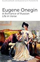Eugene Onegin: A Romance of Russian Life in Verse