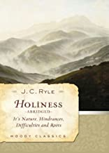 Holiness (Abridged): Its Nature, Hindrances, Difficulties, and Roots (Moody Classics) (English Edition)