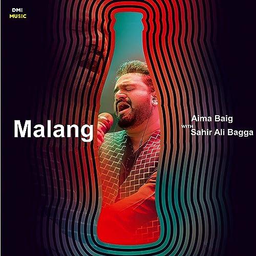 Malang By Aima Baig Sahir Ali Bagga On Amazon Music Amazon Com