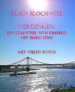 Uerdingen, ein Stadtteil von Krefeld mit Burg Linn: Ein Spaziergang durch den Stadtteil (German Edition)