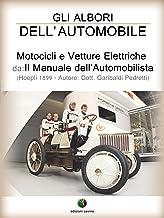 Gli albori dell'automobile - Motocicli e Vetture Elettriche (History of the Automobile Vol. 3) (Italian Edition)