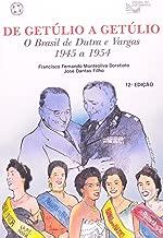 De Getulio a Getúlio: o Brasil de Dutra e Vargas (1945 a 1954) de Francisco Fernando Monteoliva Doratioto (e outro) pela Atual/ Sp. (1995)