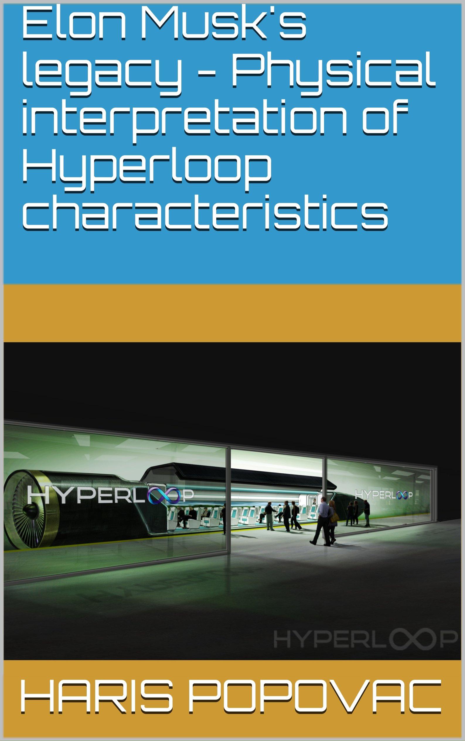 Elon Musk's legacy - Physical interpretation of Hyperloop characteristics