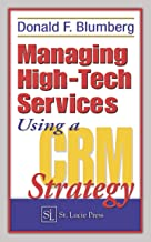 Managing High-Tech Services Using a CRM Strategy (English Edition)