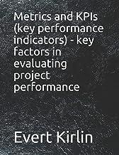 Metrics and KPIs (key performance indicators) - key factors in evaluating project performance