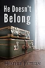 He Doesn't Belong: a short story