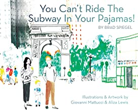 You Can't Ride the Subway in Your Pajamas!