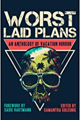 Worst Laid Plans: an Anthology of Vacation Horror Kindle Edition