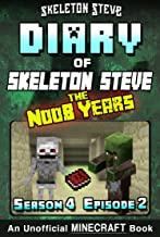 Diary of Minecraft Skeleton Steve the Noob Years - Season 4 Episode 2 (Book 20) : Unofficial Minecraft Books for Kids, Tee...