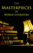 The Masterpieces of World Literature: 150 Books You Should Read Before You Die: Romeo and Juliet, Emma, Vanity Fair, Middl...