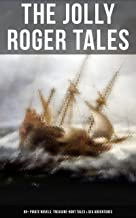 The Jolly Roger Tales: 60+ Pirate Novels, Treasure-Hunt Tales & Sea Adventures: Blackbeard, Captain Blood, Facing the Flag...