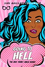 Going to Hell (The New Money Girls Book 4)