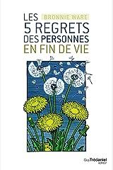 Les 5 regrets des personnes en fin de vie (French Edition) Kindle Edition
