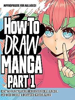 How to Draw Manga (Includes Anime, Manga and Chibi) Part 1 Drawing Manga Faces