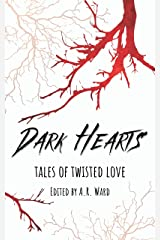 Dark Hearts: Tales of Twisted Love Kindle Edition