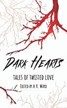 Dark Hearts: Tales of Twisted Love