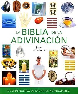 Biblia de La Adivinación, La: Guía Definitiva de las Artes Adivinatorias (Cuerpo-Mente)