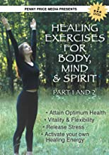 Healing Exercises for Body, Mind & Spirit- Part 1 & 2