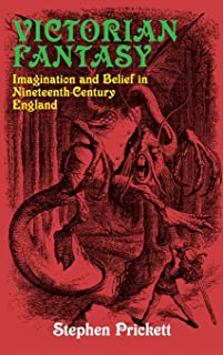 Victorian Fantasy: Imagination and Belief in Nineteenth-Century England