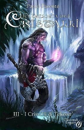 I Cristalli di Tekron (La Trilogia dei Cristalli Vol. 3)