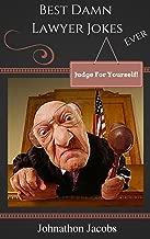 Jokes: Best Damn Lawyer Jokes Ever!: Jokes Free, Jokes for Adults, Jokes 2016, Funny Jokes (Jokes, Jokes for Adults, best jokes 2016, best jokes, jokes 2016 Book 9)