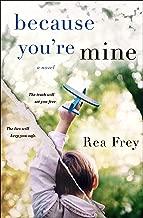 Because You're Mine: A Novel