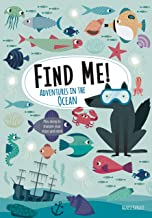 Find Me! Adventures in the Ocean: Play Along to Sharpen Your Vision and Mind (Happy Fox Books) Help Bernard the Wolf Play Hide-and-Seek with Friends; Search for Over 100 Hidden Objects & Animals