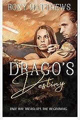 Drago's Destiny: A Gods and Mortals, Fantastical Realism Series (Pale Bay Treasures The Beginning) Kindle Edition