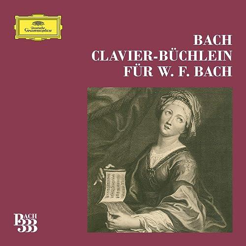 Bach 333: Wilhelm Friedemann Bach Klavierbüchlein Complete