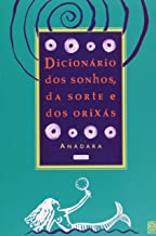 Dicionário dos Sonhos, da Sorte e dos Orixás - 5ª Edição de Anadara pela Pallas (2009)