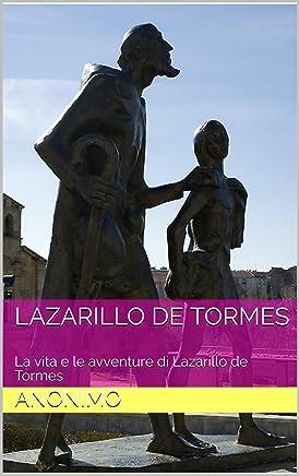 Lazarillo de Tormes: La vita e le avventure di Lazarillo de Tormes